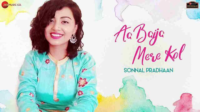 Aa Baija Mere Kol Song Lyrics-Sonnal Pradhaan