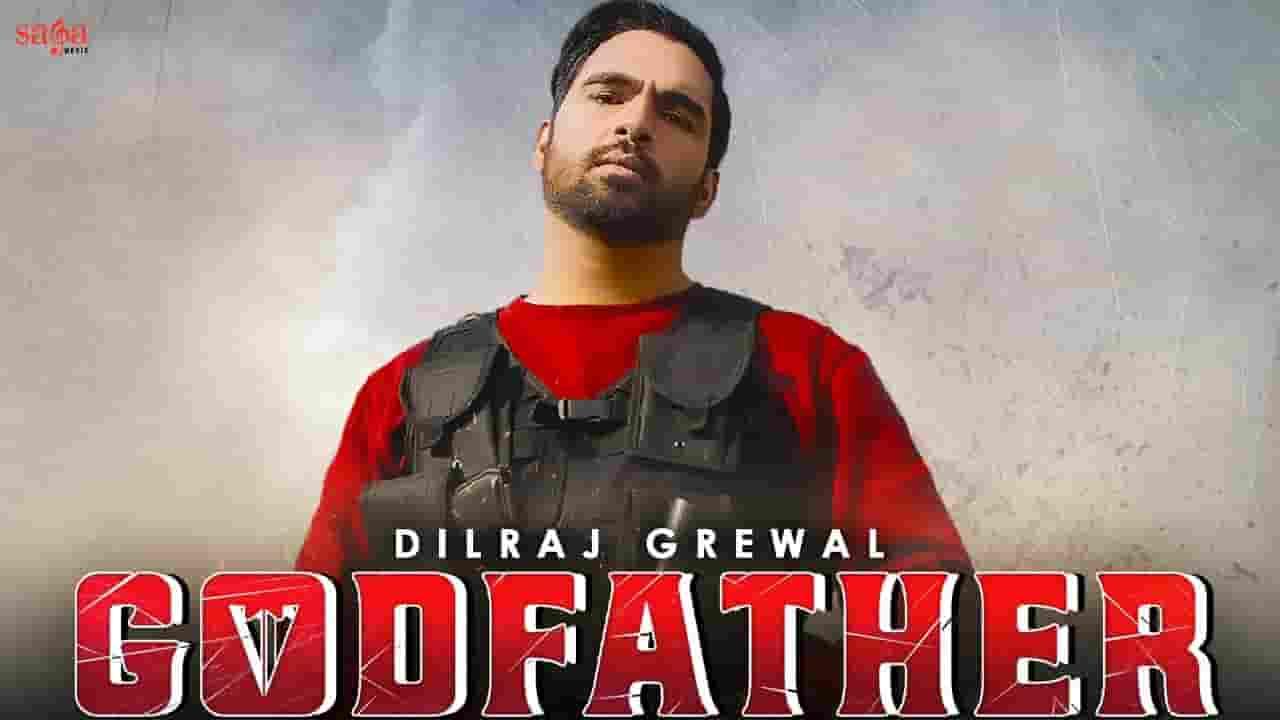 GODFATHER LYRICS » DILRAJ GREWAL » Lyrics Over A2z