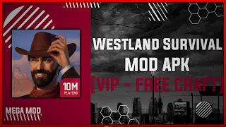 Westland Survival MOD APK [VIP - UNLIMITED FOOD] Latest (V1.5.1)