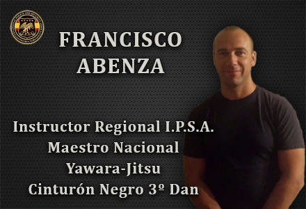 FRANCISCO ABENZA INSTRUCTOR REGIONAL IPSA INTERNATIONAL POLICE AND SECURITY ASOCCIATION IPSA