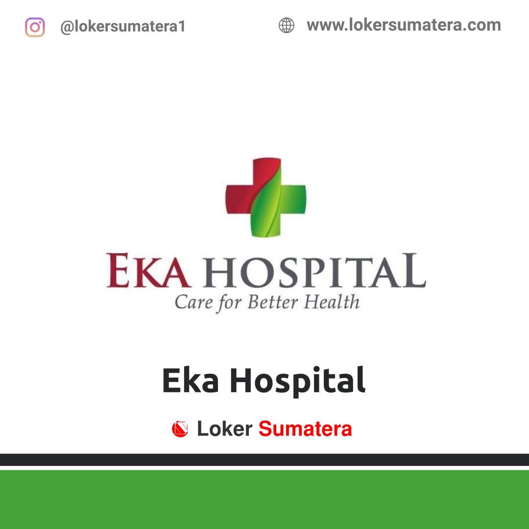Lowongan Kerja Pekanbaru: Eka Hospital September 2020