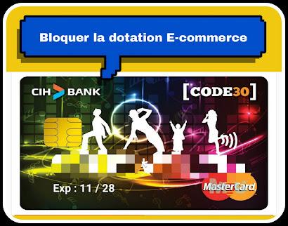 Comment bloquer ou désactiver la dotation E-commerce via CIH mobile pour lutter contre