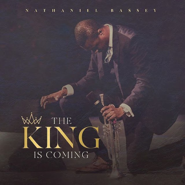 Download Music: Nathaniel Bassey - The King Is Coming