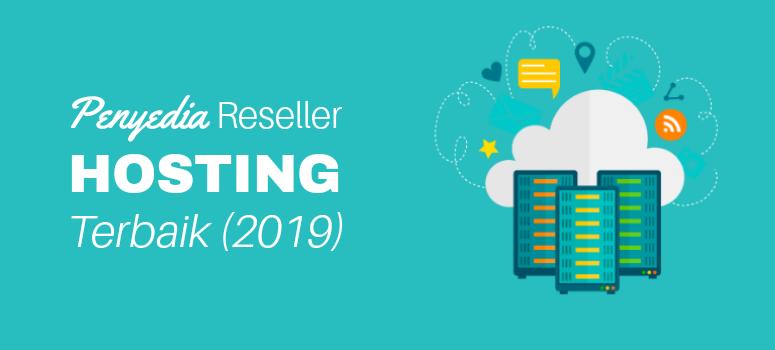 Perusahaan Reseller Hosting Terbaik 2019 (Berdasarkan Survei Nyata)
