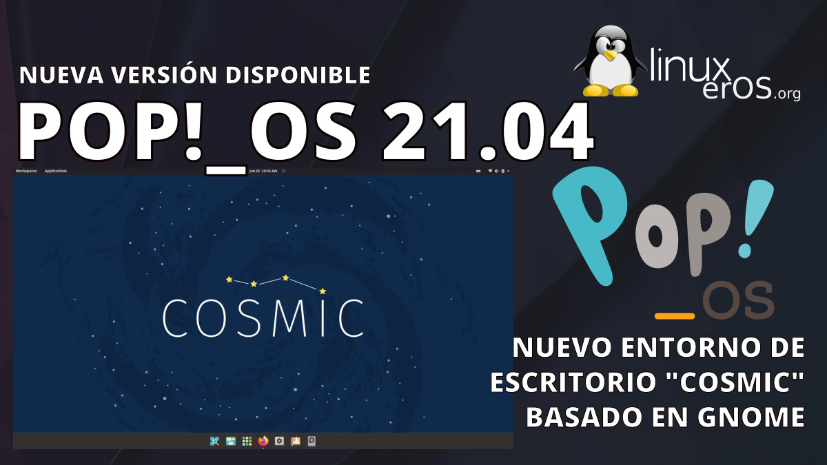 Pop!_OS 21.04, llega con COSMIC Desktop y más