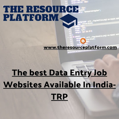 The best Data Entry Job Websites Available In India-TRP