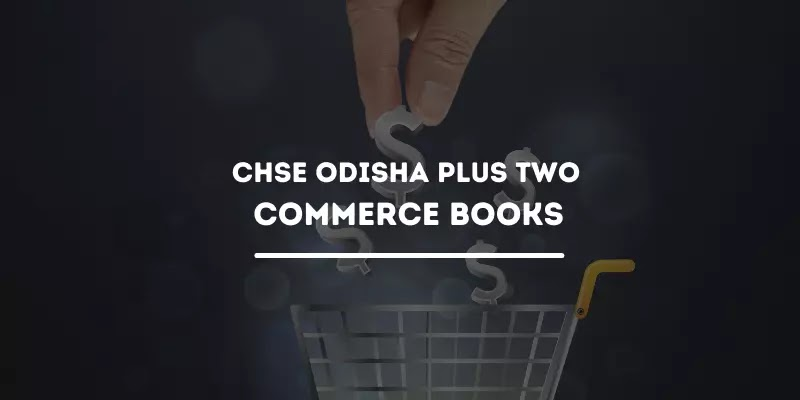 CHSE Odisha Plus Two Commerce Books PDF For +2 1st and 2nd Year