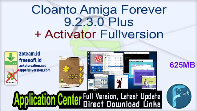 Cloanto Amiga Forever 9.2.3.0 Plus + Activator Fullversion