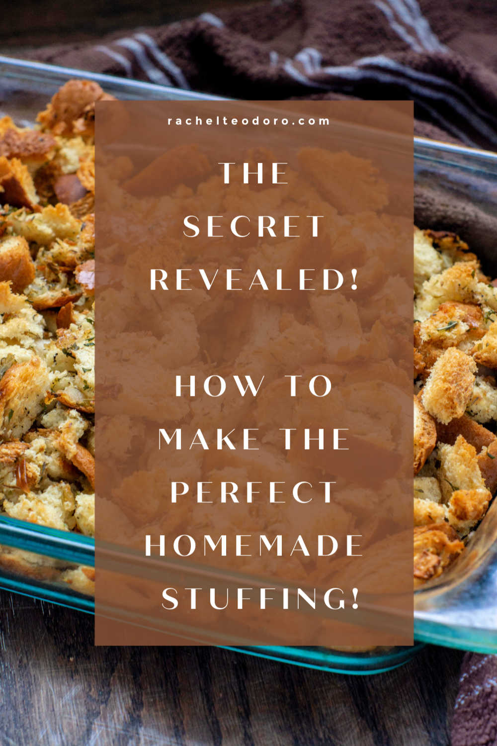 the secret to the perfect homemade stuffing