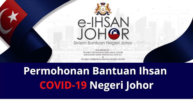 Cara Untuk Mendapatkan Bantuan Ihsan Covid 19 Negeri Johor Rm250 Atau Rm500 Malaysia Kerjaya