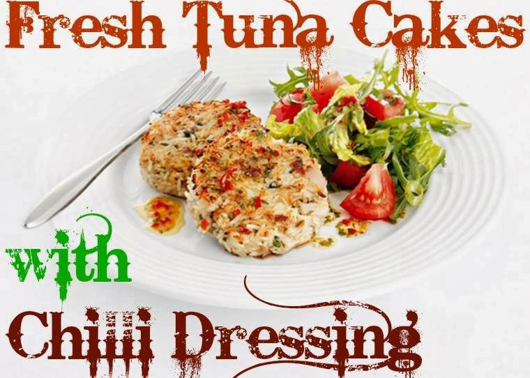 Fresh Tuna Cakes with Chilli Dressing: How Tasty?
