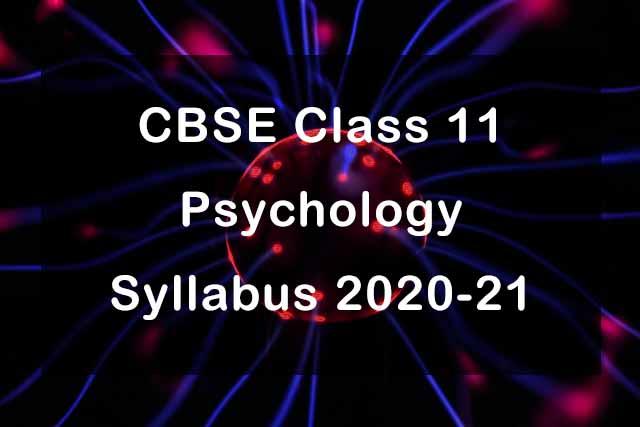 CBSE Class 11 Psychology Syllabus 2020-21