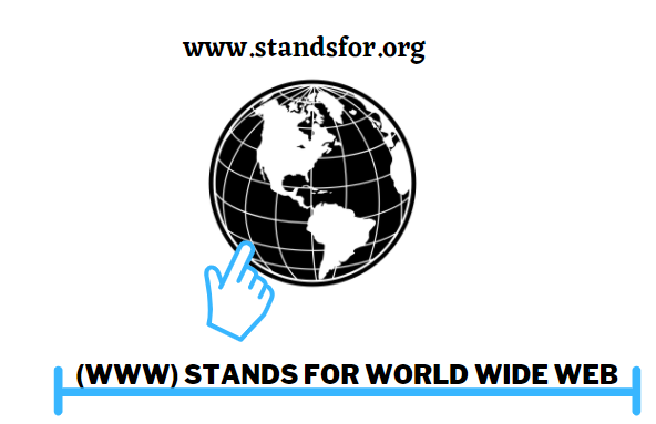 www-(WWW) Stands for World Wide Web