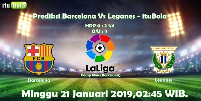 Prediksi Barcelona Vs Leganes - ituBola