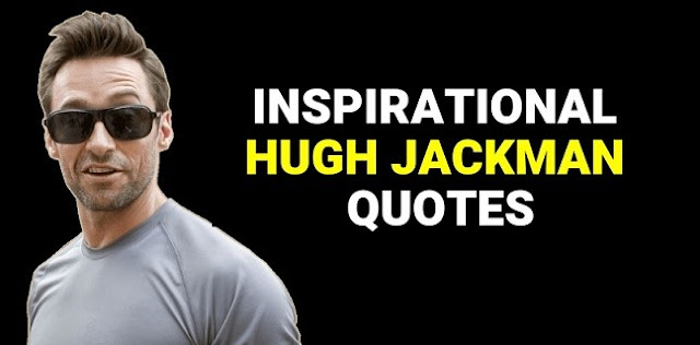 Inspirational-Hugh-Jackman-Quotes