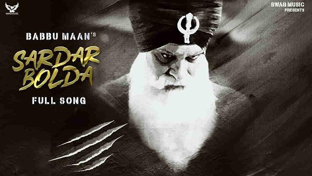 Sardar Bolda Lyrics in Punjabi and English Fonts - Babbu Maan