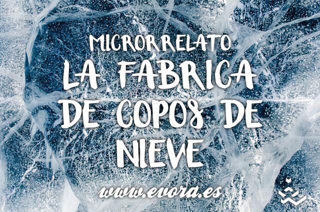 Microrrelato: La fábrica de copos de nieve