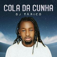 DJ Tarico - Cola Da Cunha (2021) [Download]