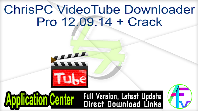 ChrisPC VideoTube Downloader Pro 12.09.14 + Crack