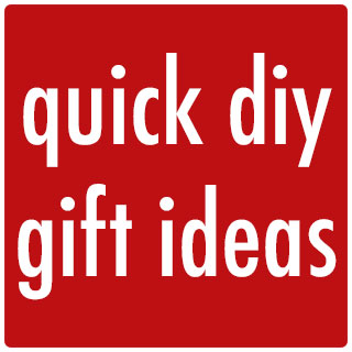 Last-Minute DIY Gifts: Quick tutorials that don't require much time or materials