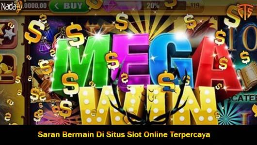 Saran Bermain Di Situs Slot Online Terpercaya