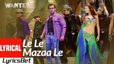 Le Le Mazaa Le Lyrics - Wanted