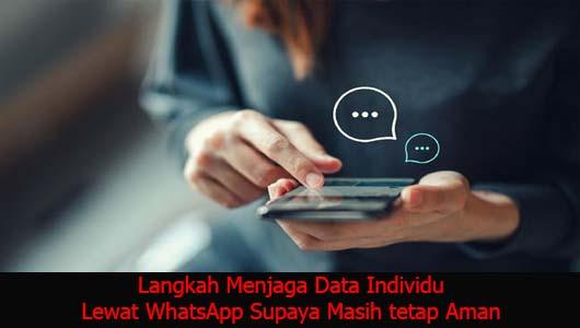 Langkah Menjaga Data Individu Lewat WhatsApp Supaya Masih tetap Aman