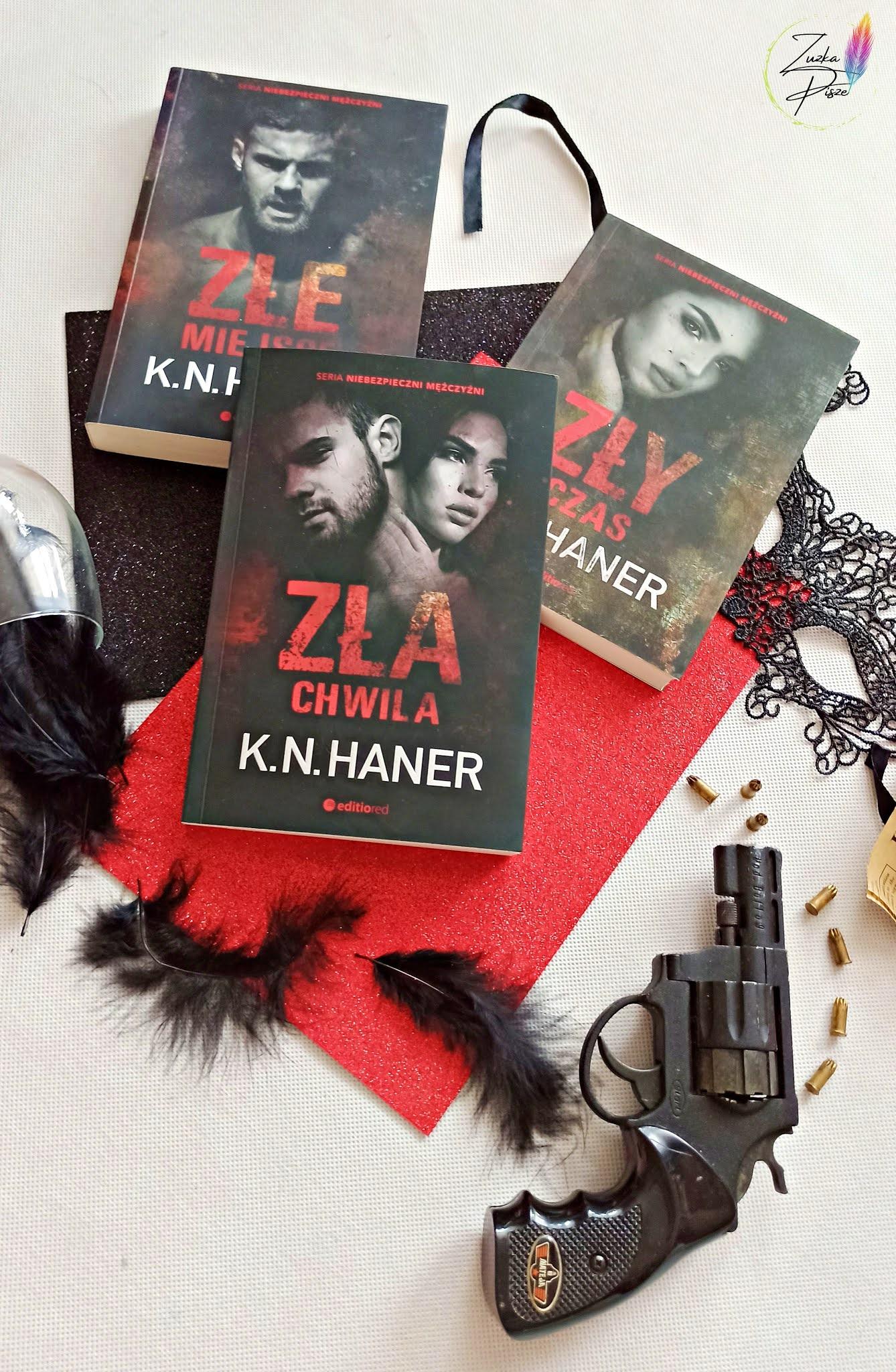 """K. N. Haner """"Zła chwila"""" - patronacka recenzja książki"""