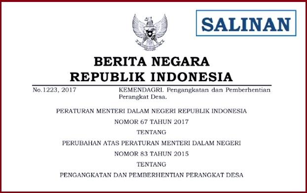 Pengangkatan dan Pemberhentian Perangkat Desa berpedoman pada Permendagri Nomor 67 Tahun 2017 tentang Perubahan Atas Peraturan Menteri Dalam Negeri Nomor 83 Tahun 2015 tentang Pengangkatan dan Pemberhentian Perangkat Desa.