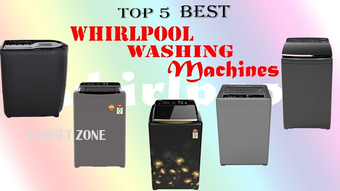 Top 5 Best Whirlpool Washing Machine in india on Amazon   Gadget Zone