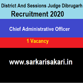 District And Sessions Judge Dibrugarh Recruitment 2020 - Chief Administrative Officer (Sheristadar)