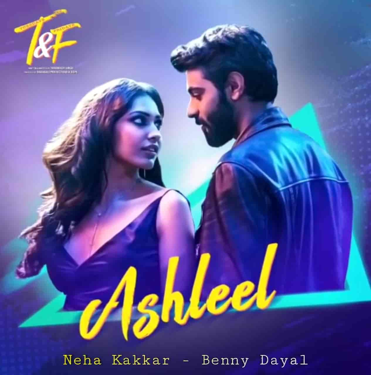 Ashleel Lyrics Neha Kakkar