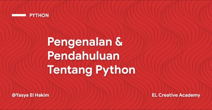 Pengenalan dan Pendahuluan Bahasa Pemrograman Python