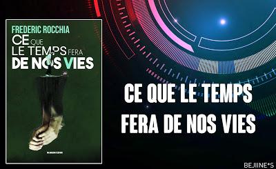 Livre : Ce que le temps fera de nos vies - Frédéric Rocchia