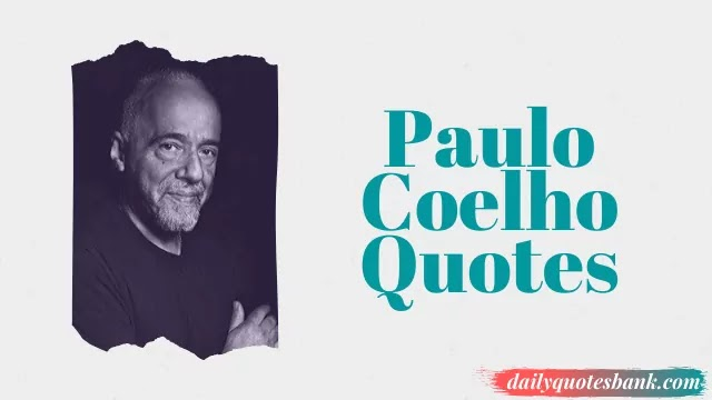 Paulo Coelho Quotes On Love That Will Change Your Life