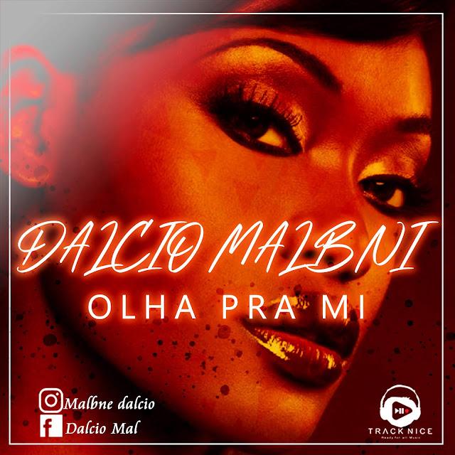 Dalcio Malbni - Olha Pra Mi (Prod. J.U In The Track)