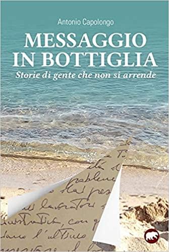 Messaggio in bottiglia di Antonio Capolongo