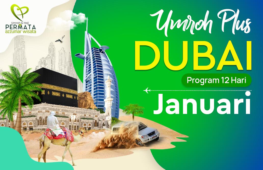 Promo Paket Umroh plus dubai Biaya Murah Jadwal Bulan Januari 2020 Awal Tahun