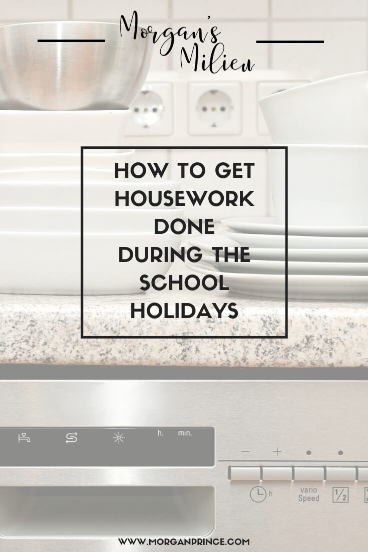 How To Get Housework Done In The School Holidays | Get into a routine, and keep it going...