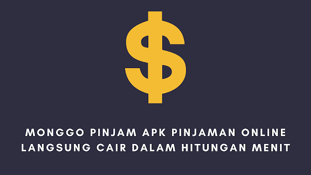 Monggo Pinjam APK Pinjaman Online Langsung Cair Dalam Hitungan Menit