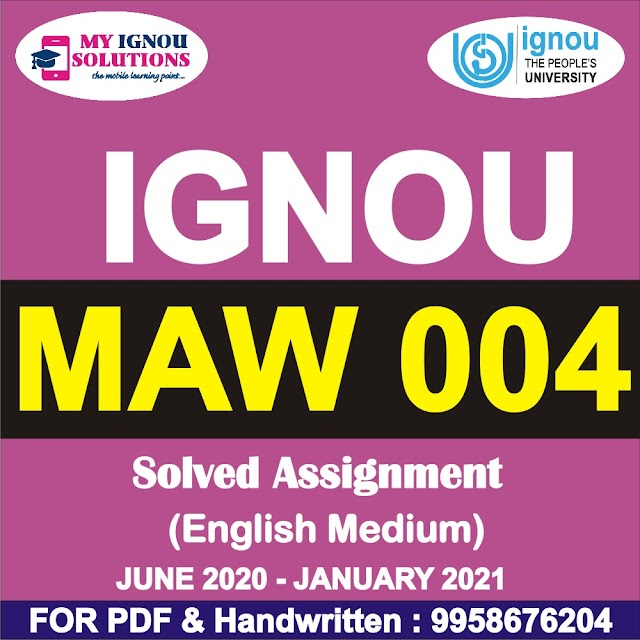 MAW 004 Solved Assignment 2020-21