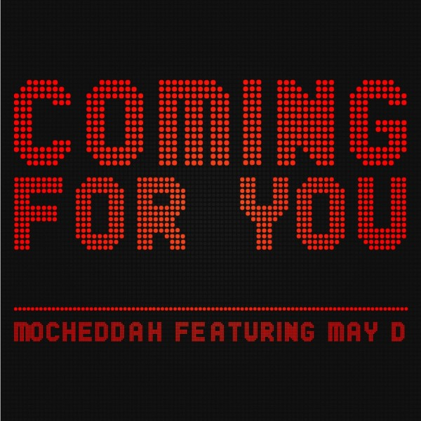 Fresh Out : Mocheddah – Coming For You Ft May D