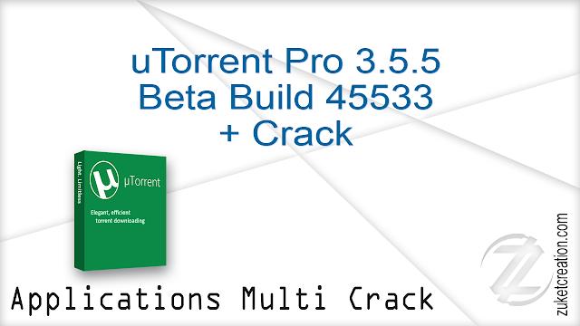 uTorrent Pro 3.5.5 Beta Build 45533 + Crack