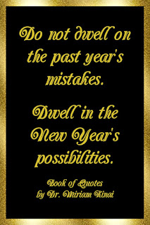 New Year Quotes: Do not dwell on past year mistakes.  Dwell in the New Year's possibilities.