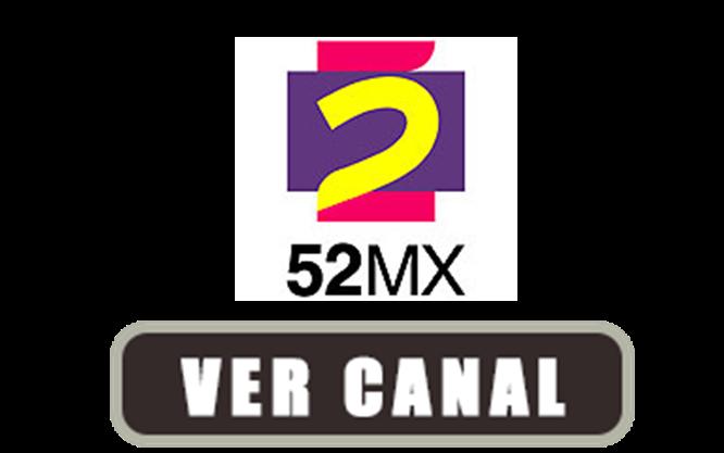 Canal 52MX en vivo