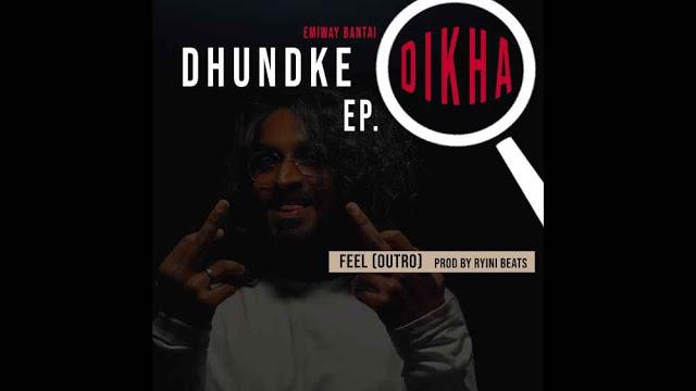 Feel Lyrics in English :- Emiway Bantai | Dhundke Dikha Ep