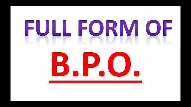 What is Full Form of BPO ? What doesBPO stands for ?