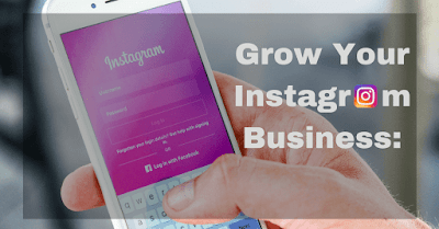 How To Grow Instagram Business: