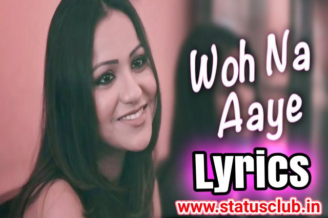 Woh Na Aaye Lyrics in Hindi  Devyani Majumdar  Javed Ali.