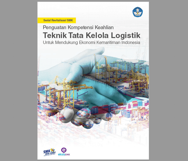 Penguatan Kompetensi Keahlian Teknik Tata Kelola Logistik untuk Mendukung Ekonomi Kemaritiman